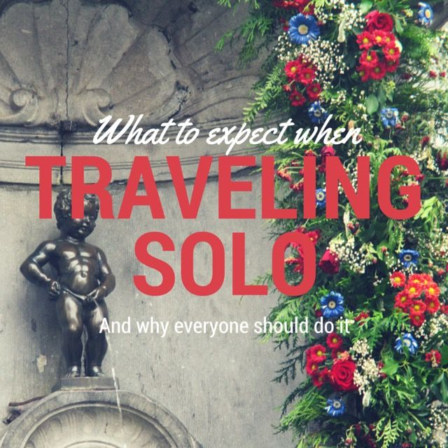 What to expect when traveling solo (and why everyone should do it!)