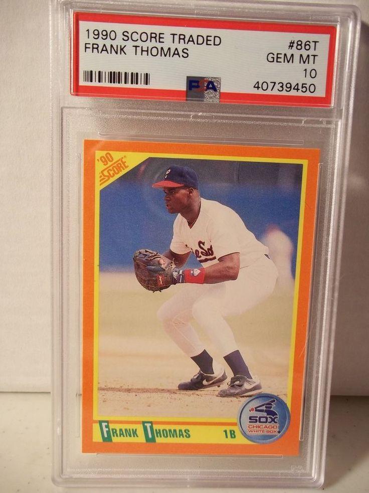 1990 score traded frank thomas rookie psa gem mint 10