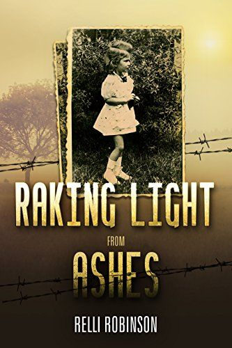 Raking Light from Ashes by [Robinson, Relli]