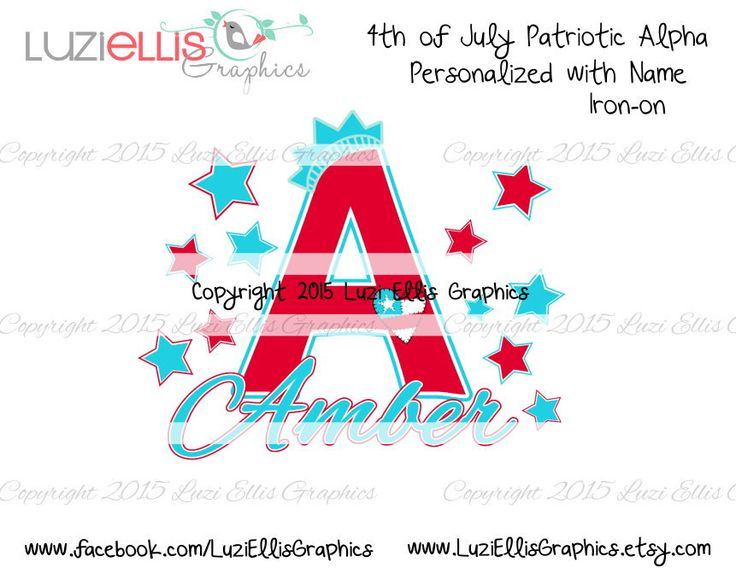 4th of July Alpha Personalized with name, patriotic, A - Z available - diy Iron on - t-shirt transfer - Digital Sheet Print your own by LuziEllisGraphics on Etsy