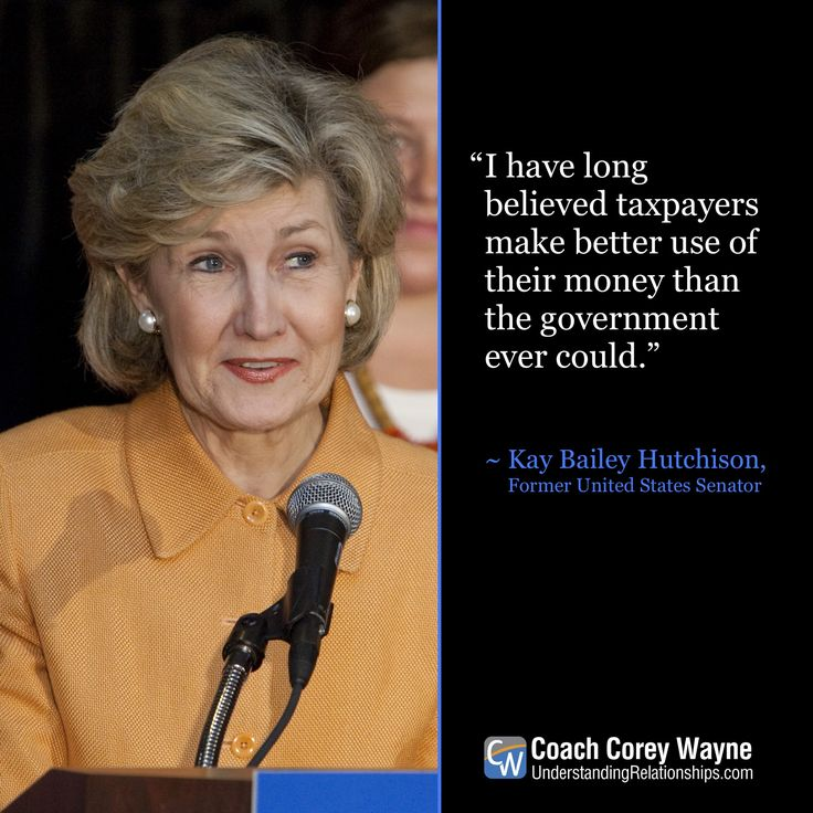 """#kaybaileyhutchison #american #senator #government #politics #taxes #coachcoreywayne #greatquotes Photo by Robert Daemmrich Photography Inc/Corbis via Getty Images """"I have long believed taxpayers make better use of their money than the government ever could. """" ~ Kay Bailey Hutchison"""