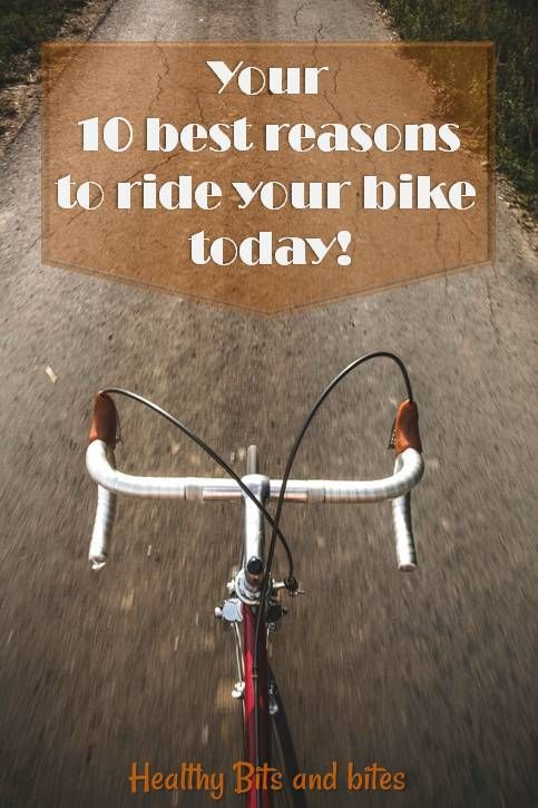 Your 10 best reasons to ride your bike today! | Healthy Bits and Bites