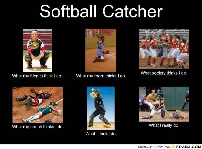 softball catcher what i think i do - Google Search
