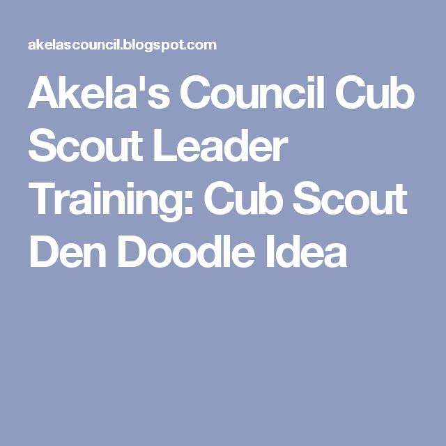 Akela's Council Cub Scout Leader Training: Cub Scout Den Doodle Idea