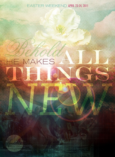 Easter - Behold He Makes All Things new