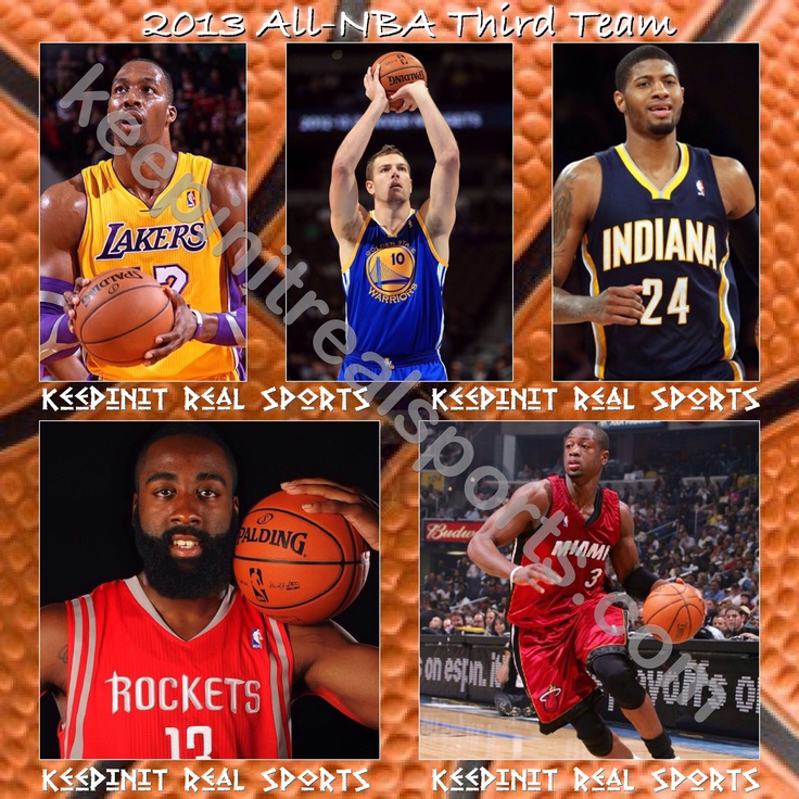 Keepinit Real NBA News: 2013 All-NBA Third Team  Dwight Howard, Los Angeles Lakers David Lee, Golden State Warriors Paul George, Indiana Pacers James Harden, Houston Rockets Dwyane Wade, Miami Heat