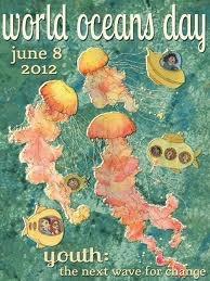Día Mundial de los Océanos  http://www.culturamas.es/ocio/2012/06/08/dia-mundial-de-los-oceanos/