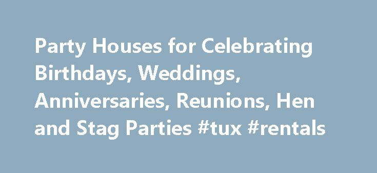 Party Houses for Celebrating Birthdays, Weddings, Anniversaries, Reunions, Hen and Stag Parties #tux #rentals http://rentals.remmont.com/party-houses-for-celebrating-birthdays-weddings-anniversaries-reunions-hen-and-stag-parties-tux-rentals/  #large properties to rent # Party Houses For Celebrations Party Houses – Celebrate in Style Combine a special occasion with a short break by getting together with your friends and family to rent a big party holiday property, sharing the fun and…