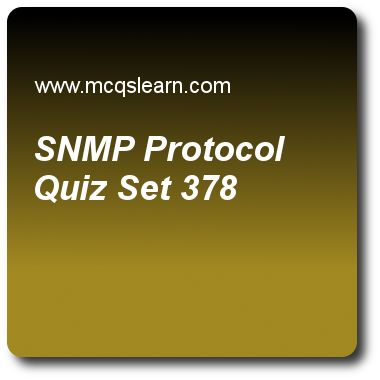 SNMP Protocol Quizzes:  computer networks Quiz 378 Questions and Answers - Practice networking quizzes based questions and answers to study snmp protocol quiz with answers. Practice MCQs to test learning on snmp protocol, satellite networks, cyclic codes, switching in networks, transmission control protocol (tcp) quizzes. Online snmp protocol worksheets has study guide as message confidentiality or privacy means that sender and receiver expect, answer key with answers as integrity..