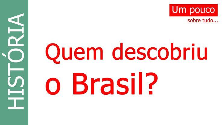 Quem descobriu o Brasil? Who discovered Brazil ?