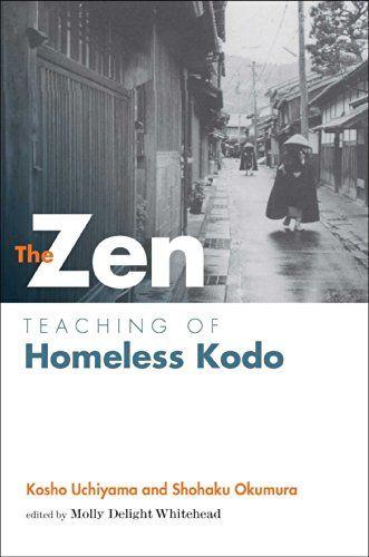 Zen Teaching of Homeless Kodo by Kosho Uchiyama Roshi…