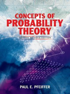 Concepts of Probability Theory by Paul E. Pfeiffer   This approach to the basics of probability theory employs the simple conceptual framework of the Kolmogorov model, a method that comprises both the literature of applications and the literature on pure mathematics. The author also presents a substantial introduction to the idea of a random process. Intended for college juniors and seniors majoring in science, engineering, or mathematics, the book assumes a familiarity with...