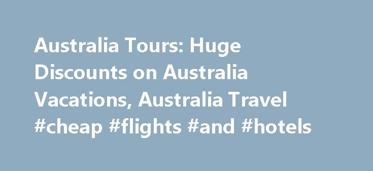 Australia Tours: Huge Discounts on Australia Vacations, Australia Travel #cheap #flights #and #hotels http://travels.remmont.com/australia-tours-huge-discounts-on-australia-vacations-australia-travel-cheap-flights-and-hotels/  #australia travel # Australi