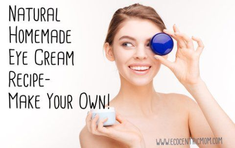 Homemade Eye Cream Recipe