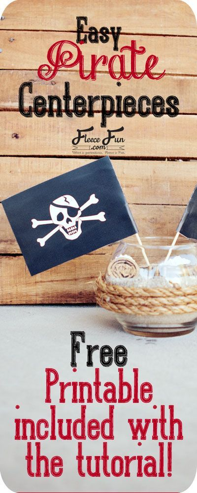 Pirate Party Centerpieces Tutorial – Free Printable:                                                                                                                                                      More