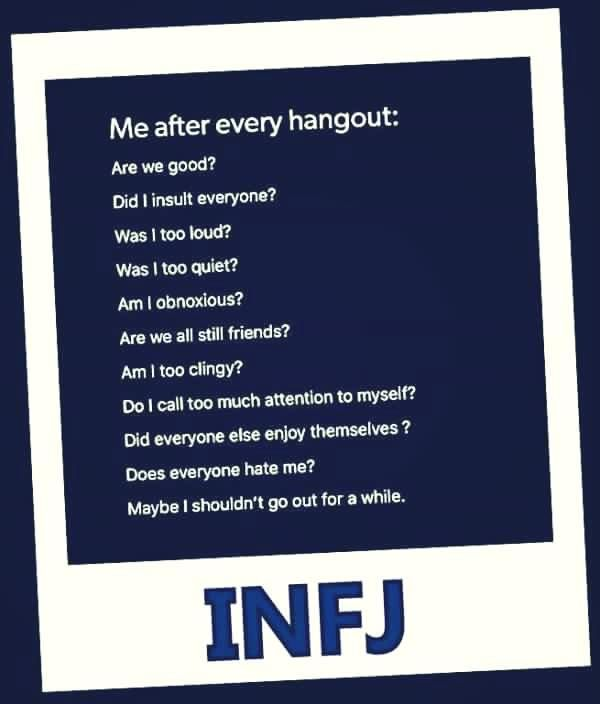 { INFP/J | Introvert } After every hangout.