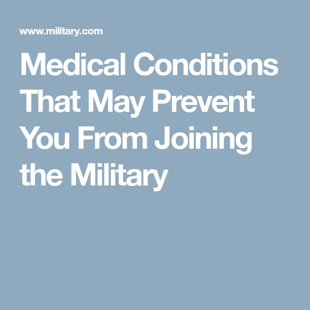 Medical Conditions That May Prevent You From Joining the Military