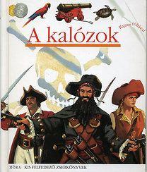 Pierre-Marie Valat: A kalózok - Kis felfedező zsebkönyvek 4. - Rajzos fóliával