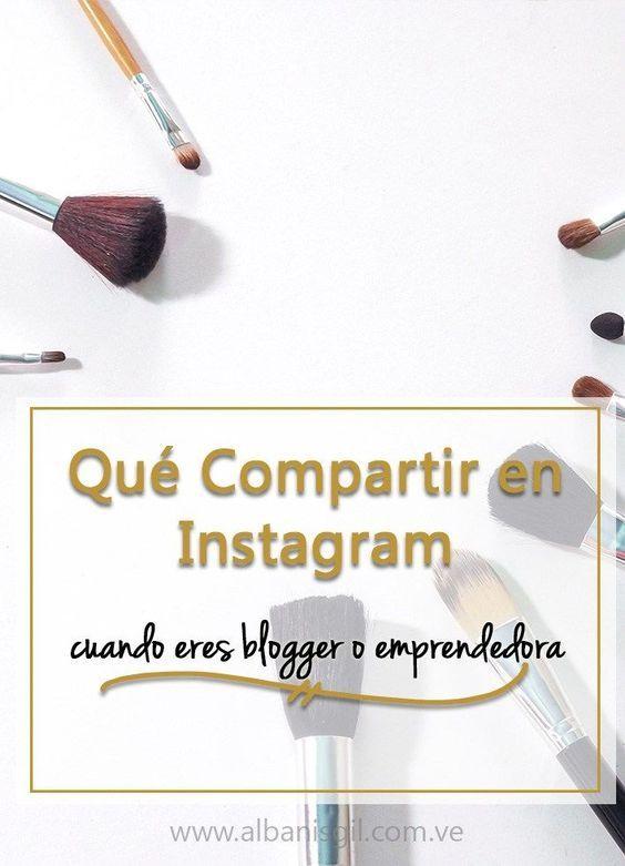 Éstas son algunas ideas acerca de Qué compartir en Instagram cuando eres blogger o emprendedora