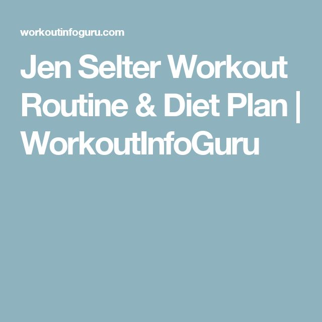 Jen Selter Workout Routine & Diet Plan | WorkoutInfoGuru