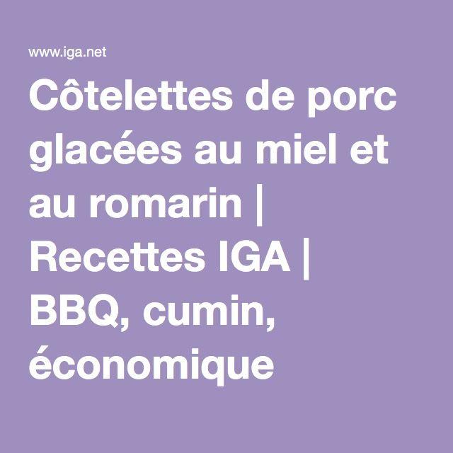 Côtelettes de porc glacées au miel et au romarin | Recettes IGA | BBQ, cumin, économique