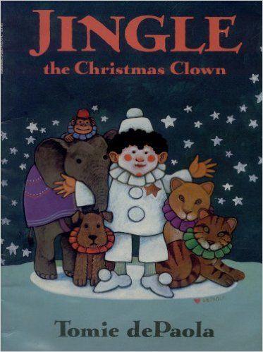 Jingle the Christmas Clown: Tomie dePaola: 9780590472722: Books - Amazon.ca