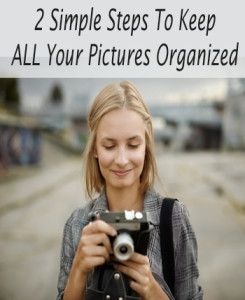 2 Simple steps to keep ALL your pictures organized