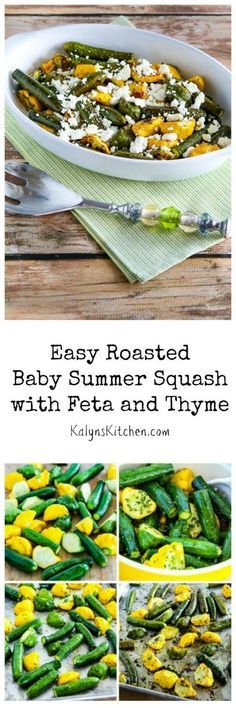 If you get baby zucchini from your garden or Farmers Market, you MUST MAKE this Easy Roasted Baby Summer Squash with Feta and Thyme! I love these flavors, and this recipe is low-carb, Gluten-Free, and South Beach Diet friendly. [found on KalynsKitchen.com]