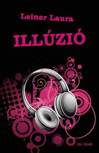 Illúzió · Leiner Laura · Könyv · Moly