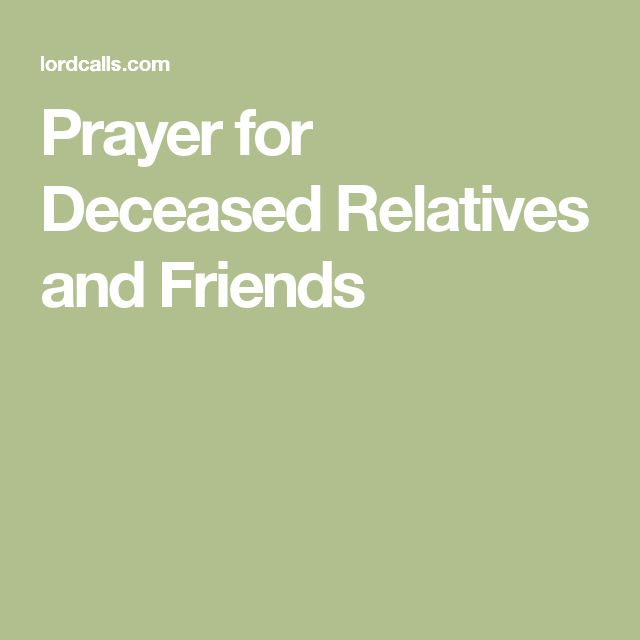 Prayer for Deceased Relatives and Friends