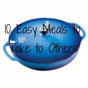 10 Easy Meals to Take to Others by thekennedyadventures.com: Great to take to new moms and to anyone who's disabled or recovering from illness.