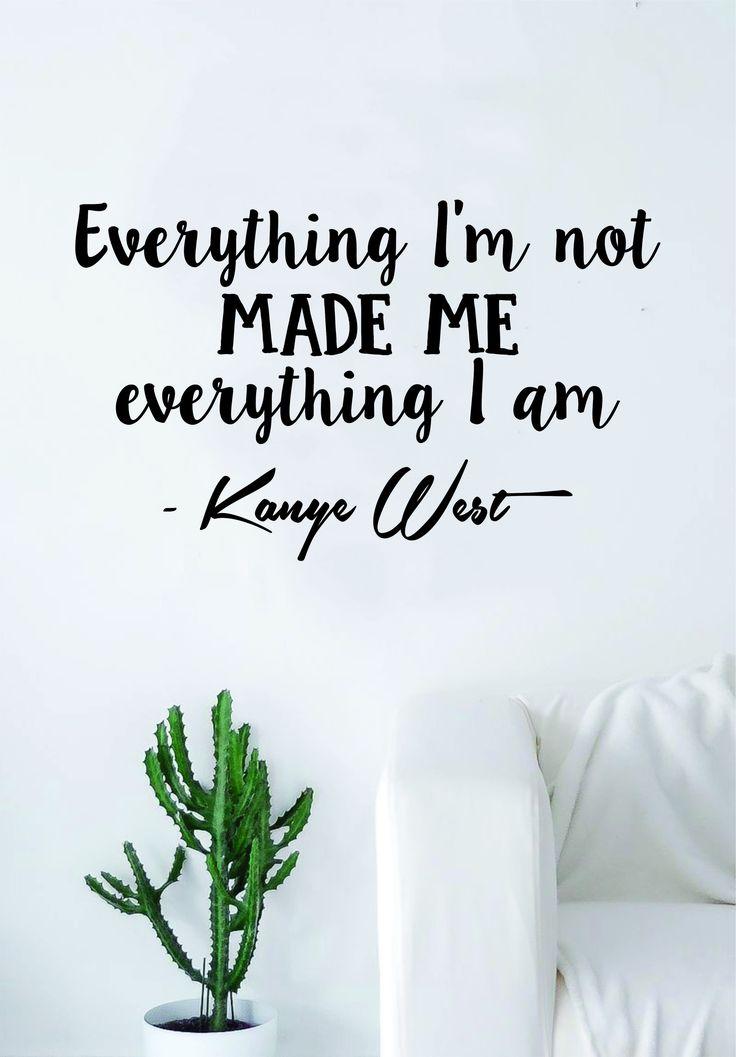 Kanye West Everything I Am V2 Quote Decal Sticker Wall Vinyl Art Music Rap Hip Hop Lyrics Home Decor Yeezy Yeezus Inspirational