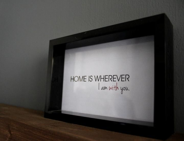 Home is WHEREVER I am with you! #idea #photoframe #qoutes