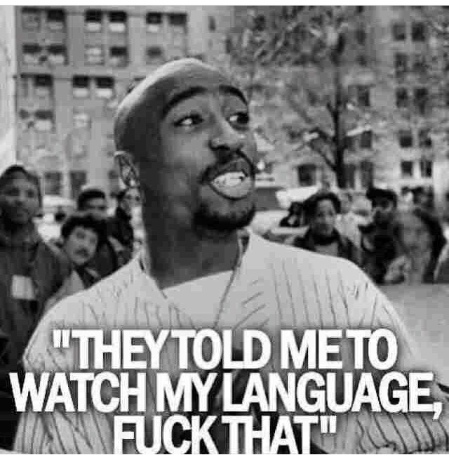 2 PAC...if only I had a $ for every time I was told!