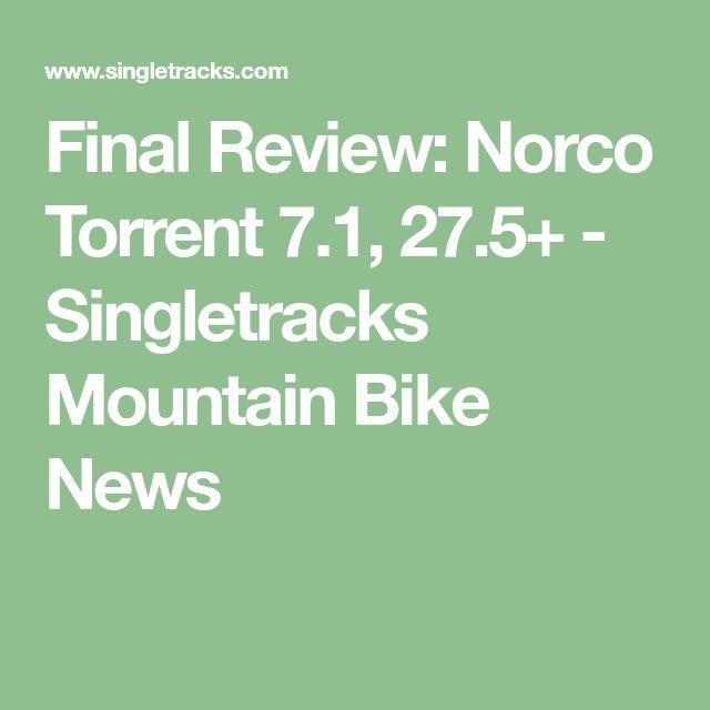 Final Review: Norco Torrent 7.1, 27.5+ - Singletracks Mountain Bike News