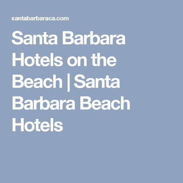 Santa Barbara Hotels on the Beach   Santa Barbara Beach Hotels