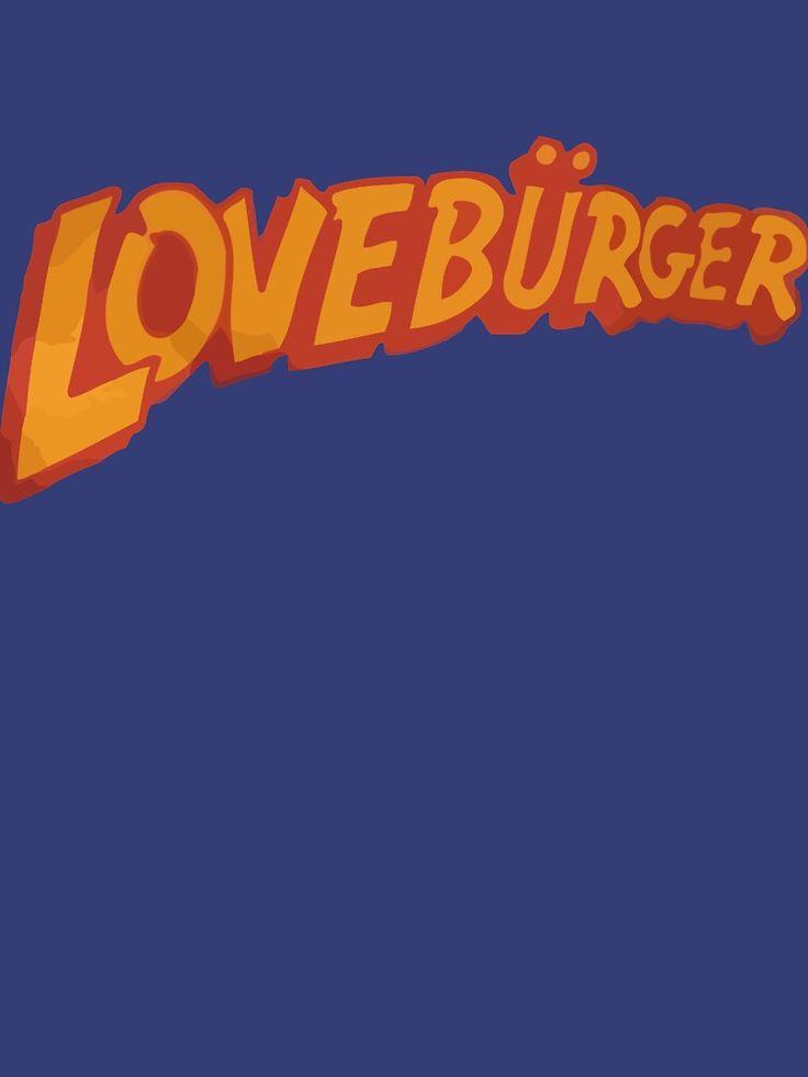 """Loveburger "" T-shirt by scohoe #Aff , #AD, #Loveburger, #shirt, #scohoe"