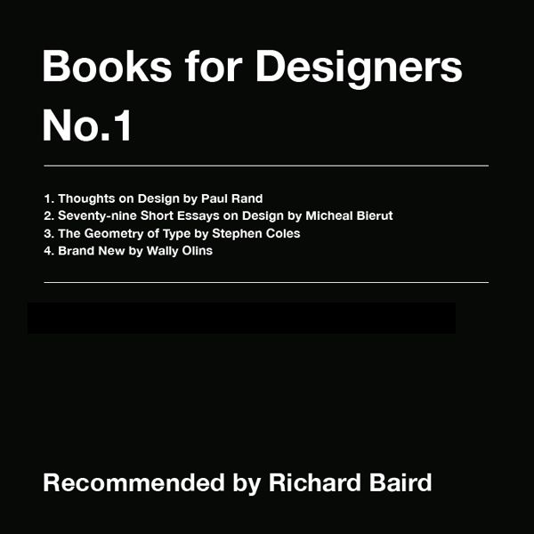 Each week a designer recommends four books for designers. This week suggestions from Richard Baird.
