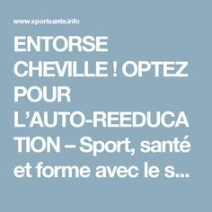 ENTORSE CHEVILLE ! OPTEZ POUR L'AUTO-REEDUCATION – Sport, santé et forme avec le sport