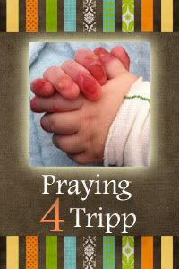 Please pray for Tripp