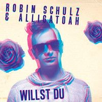 Robin Schulz & Alligatoah - Willst du (Release date 05.09.2014) by Robin Schulz . on SoundCloud