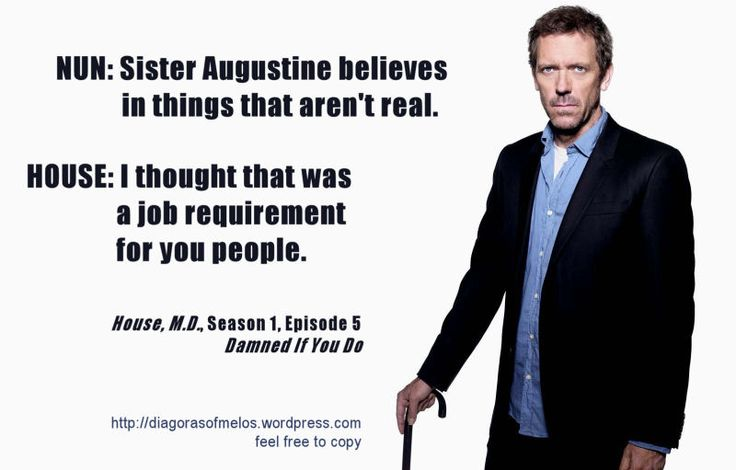 Dr. House quotes.