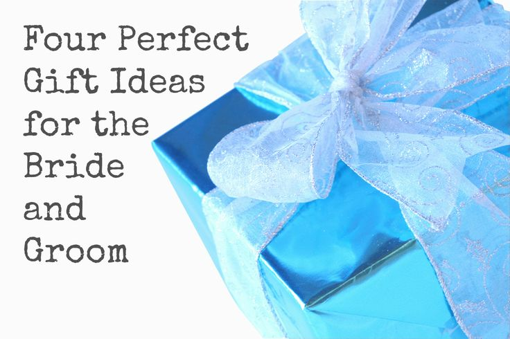 Wedding Gift Ideas For Older Bride And Groom : Perfect Gift Ideas for the Bride and Groom