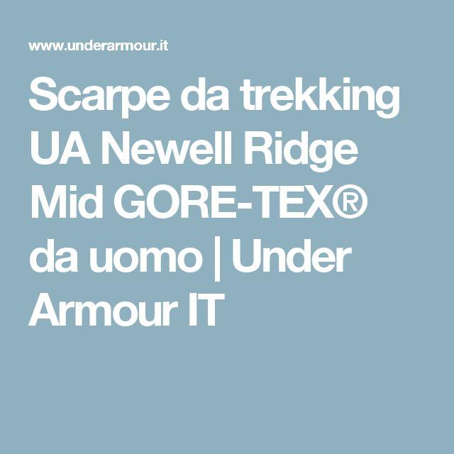 Scarpe da trekking UA Newell Ridge Mid GORE-TEX® da uomo | Under Armour IT