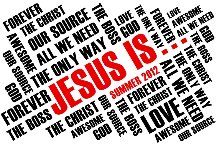 Jesus Is...  is the 2012 summer theme for LCC Youth