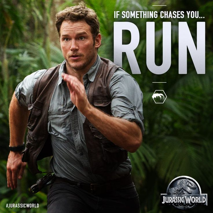 Jurassic World ... Owen Grady ... if something chases you - RUN