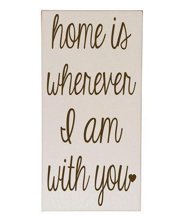 Look at this #zulilyfind! Cream & Brown 'Home is With You' Wall Art by Vinyl Crafts #zulilyfinds