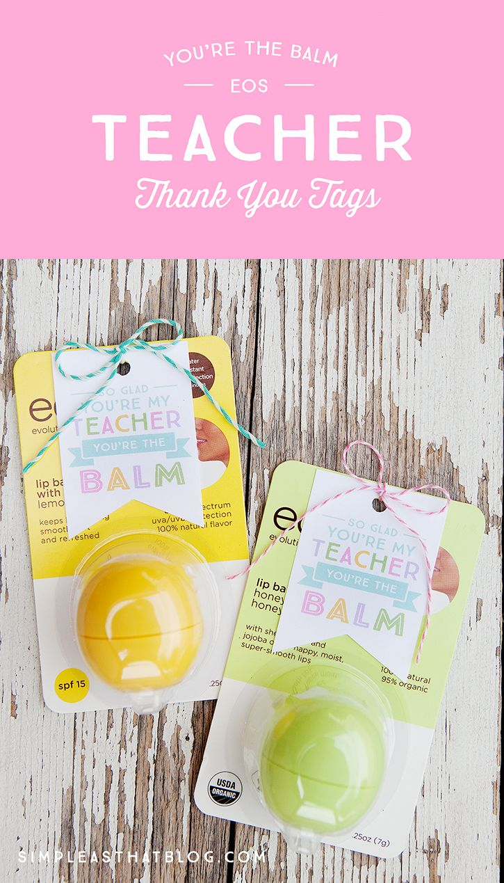 EOS You're the Balm Teacher Thank You Tags – end of year teacher gifts.