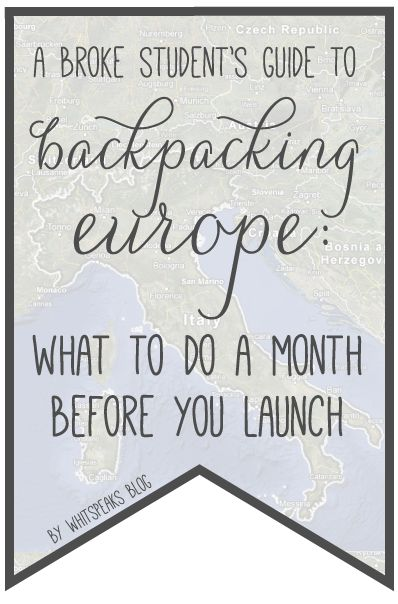 Backpacking Through Europe - what to do a month before leaving. @Paige Hereford Hereford Hereford Hereford Hereford Eleanor we might night this!