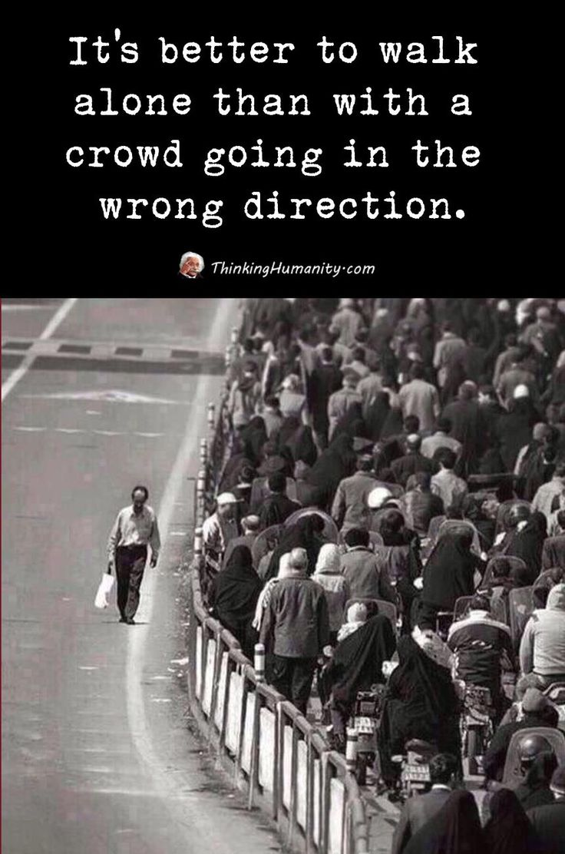 I'd rather walk alone